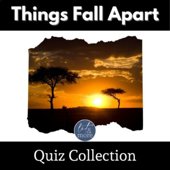 Things Fall Apart Quiz Collection