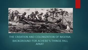 Things Fall Apart:  The Creation and Colonization of Nigeria