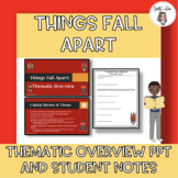 Things Fall Apart: Thematic Overview PowerPoint and Notes