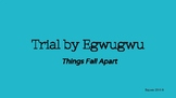 Things Fall Apart Trial by Egwugwu Activity