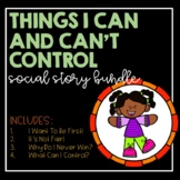 Things I Can And Can't Control!- Social Story Bundle