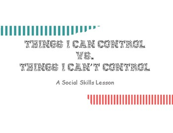 Things I Can Control vs. Things I Can't Control Minilesson