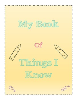 Things I Know -- ABC's, Shapes, Numbers, Personal Info