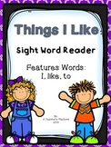 Things I Like --  Sight Word Reader