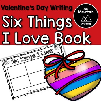 Valentine's Day Writing- Six Things I Love