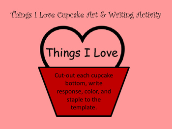 Things I Love Cupcake Art & Writing Activity - Valentine's Day