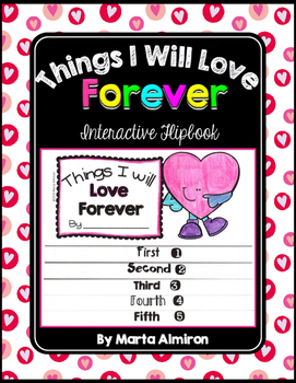 Things I Will Love Forever {Valentine's Interactive Flipbook and Activities}