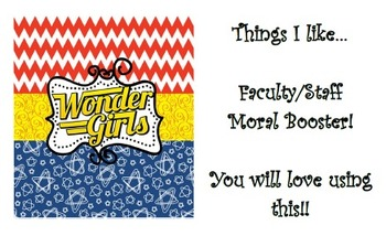 Things I like....Boost Faculty and Staff Moral!!