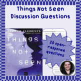Things Not Seen Discussion Questions