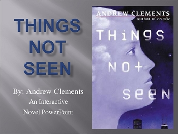 """""""Things Not Seen"""", by A. Clements, Interactive Novel PowerPoint"""