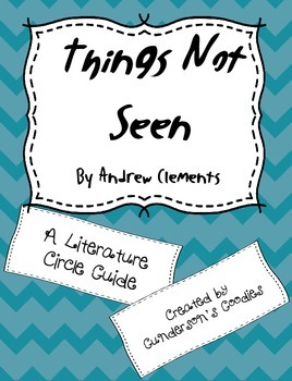"""Things Not Seen"" by Andrew Clements Novel Study"