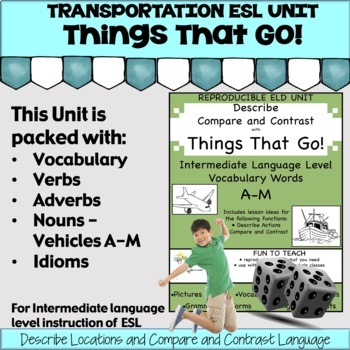 Things That Go!  Intermediate A-M Grammar and  ESL ELD Unit