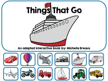 Things That Go Transportation Adapted Interactive Book Special Ed, SLP, Autism