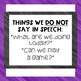 Things We Do Not Say In Speech Signs - FREEBIE