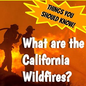 Things You Should Know:  The California Wildfires 2018