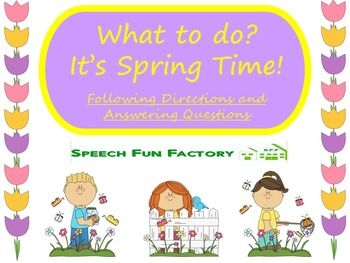 Things to do this Spring - Following Directions and Answering Questions