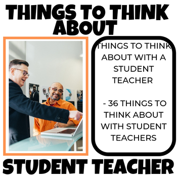 Things to think with STUDENT TEACHER