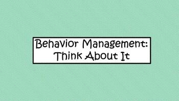 Think About It- Behavior Management