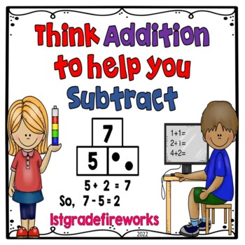 Think Addition to Help you Subtract