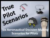 True Pilot Scenarios—Six ASRS Aeronautical Decision-Making