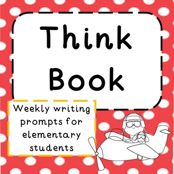 Think Book - Weekly Writing Prompts