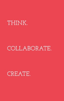 Think. Collaborate. Create. (POSTER)