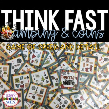 Think Fast!  Camping and Coins