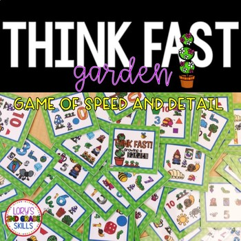 Think Fast! Growing A Garden