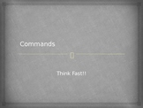 Think Fast Informal Command Game