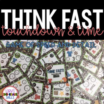 Think Fast!  Touchdown and Time