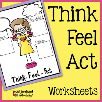 Think Feel Act Worksheets