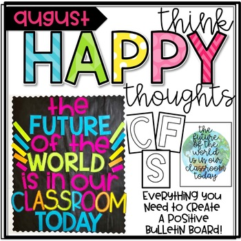 Think Happy Thoughts- August- The Future of the World is in This Classroom Today