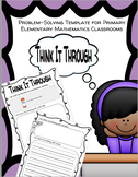 Think It Through Problem-Solving Template for Word Problems