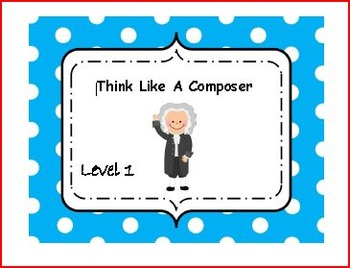 Think Like a Composer- Level 1