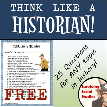 Think Like a Historian - 25 Questions for ANY Topic in History - FREE!