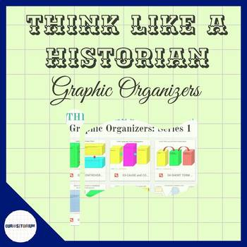 THINK LIKE a HISTORIAN GRAPHIC ORGANIZERS (SERIES ONE)