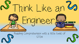 Think Like an Engineer STEM inspired Reading Comprehension