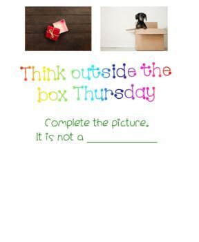 Think Outside of the Box Thursday