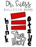 Think Outside the Hat - Dr. Seuss- Bulletin Board