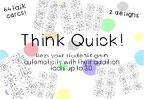 Think Quick! Addition Game for No Fact Automaticity to 30