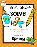 Think, Show, SOLVE! Spring