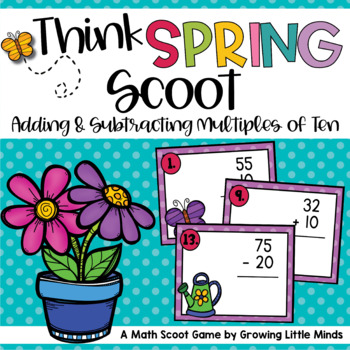 Think Spring! Scoot:  Adding and Subtracting Multiples of Ten