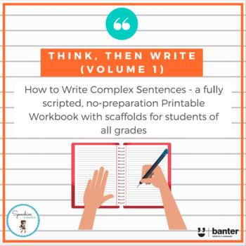 Think, Then Write (Volume 1): a no-prep workbook to write complex sentences