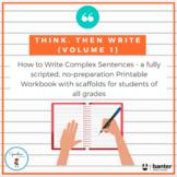 Think, Then Write (Volume 1): a no-prep workbook to write