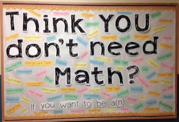 Think YOU don't need Math? Bulletin Board Set