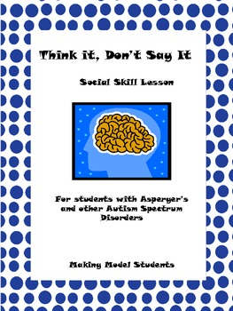 Think it, Don't Say it Social Skill lesson for Autism Spectrum Disorders