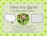 Think it or Say it? A Social Skills Lesson