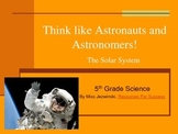 Think like Astronauts and Astronomers:  Solar System PowerPoint