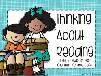 Thinking About Reading- Helping Students Stop and Think Wh