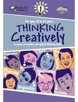 Thinking Creatively 1: A Course in Creative and Applied Thinking Skills